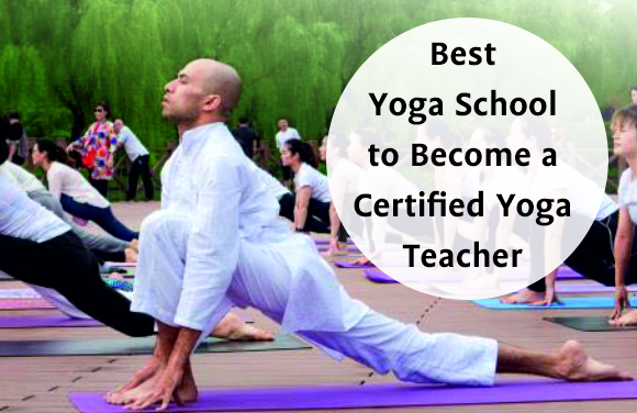 Best Yoga School to Become a Certified Yoga Teacher