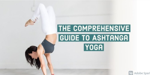 The Comprehensive Guide to Ashtanga Yoga